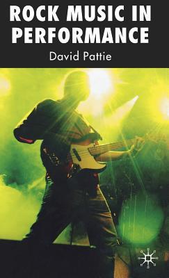 Rock Music in Performance - Pattie, D