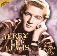 Rock ?N? Roll Wild Man - Jerry Lee Lewis