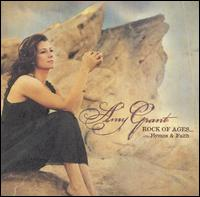 Rock of Ages...Hymns & Faith - Amy Grant