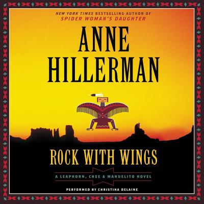 Rock with Wings - Hillerman, Anne, and Delaine, Christina (Read by)