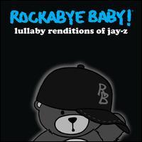 Rockabye Baby! Lullaby Renditions of Jay-Z - Rockabye Baby!