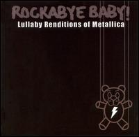 Rockabye Baby! Lullaby Renditions of Metallica - Rockabye Baby!