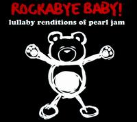 Rockabye Baby! Lullaby Renditions of Pearl Jam - Rockabye Baby!