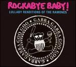 Rockabye Baby! Lullaby Renditions of the Ramones