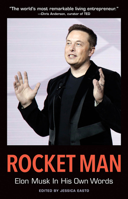 Rocket Man: Elon Musk in His Own Words - Musk, Elon