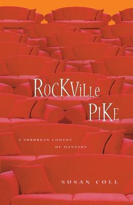 Rockville Pike: A Suburban Comedy of Manners - Coll, Susan