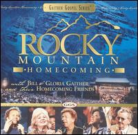 Rocky Mountain Homecoming - Bill & Gloria Gaither/Homecoming Friends