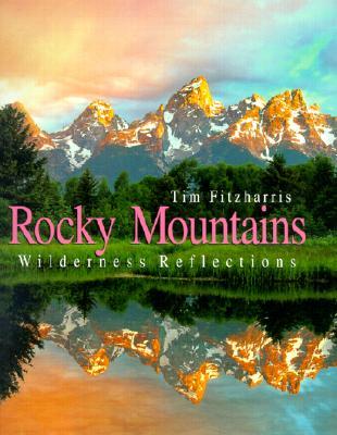 Rocky Mountains: Wilderness Reflections - Fitzharris, Tim (Photographer)