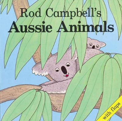 Rod Campbell's Aussie Animals - Campbell, Rod