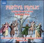 Roderick Elms: Festive Frolic - Alistair Young (organ); Andrew Fletcher (horn); Christopher Williams (vocals); Garrod Stephen (vocals); Mark Wilde (tenor); Martin Owen (horn); Simon Filsel (vocals); Stephen Quigley (drums); Stuart Nicholson (organ)
