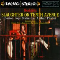 Rodgers: Slaughter on Tenth Avenue - Leo Litwin (piano); Boston Pops Orchestra; Arthur Fiedler (conductor)