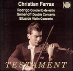 Rodrigo: Concierto de estio; Semenoff; Double Concerto; Elizalde; Violin Concerto