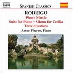 Rodrigo: Piano Music; Suite for Piano; Album for Cecilia; Three Evocations