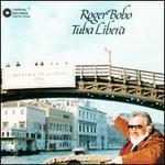 Roger Bobo: Tuba Libera