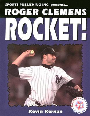 Roger Clemens Rocket Man - Kernan, Kevin