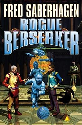 Rogue Berserker - Saberhagen, Fred