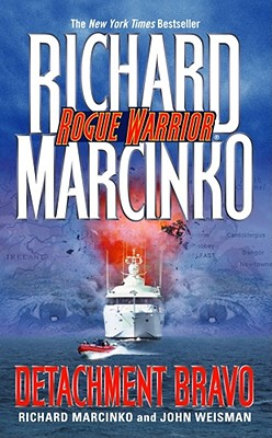Rogue Warrior: Detachment Bravo - Marcinko, Richard