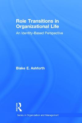 Role Transitions Organizat.Life CL - Ashforth, Blake E