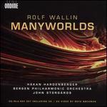 Rolf Wallin: Manyworlds [CD & Blu-Ray]