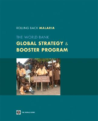 Rolling Back Malaria: The World Bank Global Strategy & Booster Program - World Bank