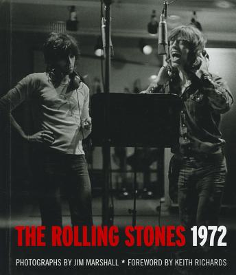 Rolling Stones 1972 - Marshall, Jim, and Richards, Keith (Foreword by)