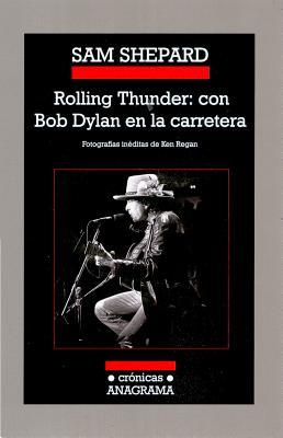 Rolling Thunder: Con Bob Dylan En La Carretera - Shepard, Sam, Mr.