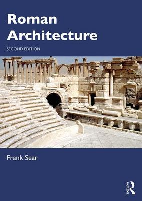 Roman Architecture - Sear, Frank