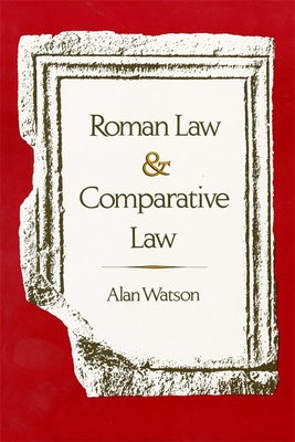 Roman Law and Comparative Law - Watson, Alan