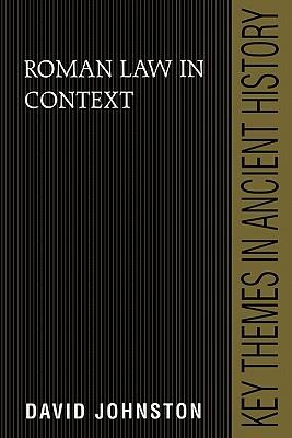 Roman Law in Context - Johnston, David