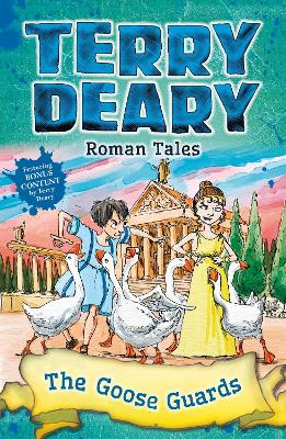 Roman Tales: The Goose Guards - Deary, Terry
