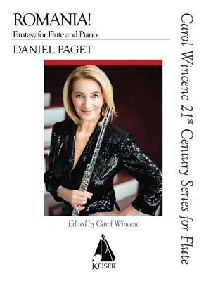 Romania! Fantasy for Flute and Piano - Paget, Daniel (Composer), and Wincenc, Carol (Editor)