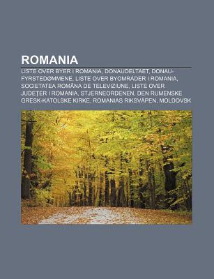 Romania: Liste Over Byer I Romania, Donaudeltaet, Donau-Fyrsted Mmene, Liste Over Byomr Der I ...