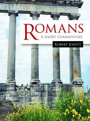 Romans: A Short Commentary - Jewett, Robert