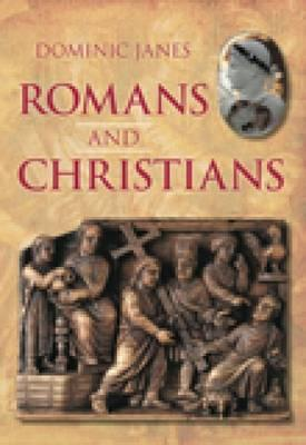 Romans and Christians - Janes, Dominic