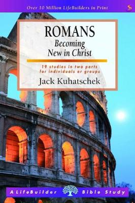 Romans: Becoming New in Christ - Kuhatschek, Jack