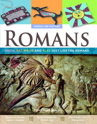 Romans: Dress, Eat, Write and Play Just Like the Romans - MacDonald, Fiona
