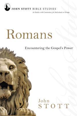 Romans: Encountering the Gospel's Power - Stott, John, Dr.