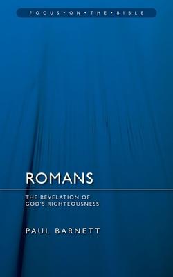 Romans: The Revelation of God's Righteousness - Barnett, Paul