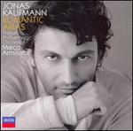 Romantic Arias - Jana Sibera (vocals); Jonas Kaufmann (vocals); Prague Philharmonic Orchestra; Marco Armiliato (conductor)