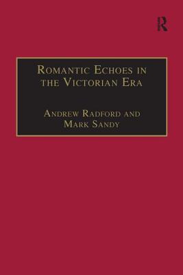 Romantic Echoes in the Victorian Era - Radford, Andrew