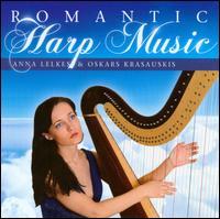 Romantic Harp Music - Anna Lelkes (harp); Oskars Krasauskis (harp)