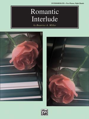 Romantic Interlude: Sheet - Miller, Beatrice A (Composer)