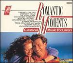 Romantic Moments: Classical Music for Lovers