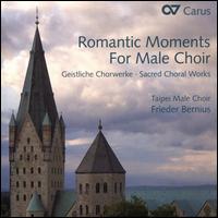 Romantic Moments for Male Choir - Sonntraud Engels-Benz (organ); Taipei Male Choir (choir, chorus); Frieder Bernius (conductor)