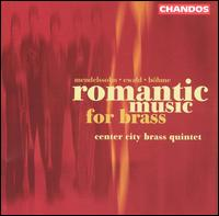 Romantic Music for Brass - Center City Brass Quintet (brass ensemble); Geoffrey Hardcastle (cornet); Jack Sutte (trumpet)