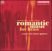 Romantic Music for Brass - Center City Brass Quintet (brass ensemble); Geoffrey Hardcastle (cornet); Jack Sutte (trumpet)