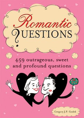 Romantic Questions: 264 Outrageous, Sweet and Profound Questions - Godek, Gregory