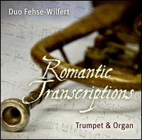 Romantic Transcriptions for Trumpet & Organ - Duo Fehse-Wilfert