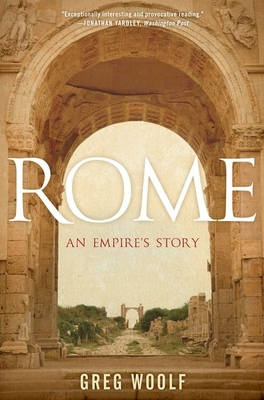 Rome: An Empire's Story - Woolf, Greg, Professor