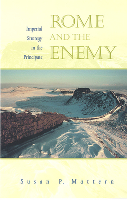 Rome and the Enemy - Mattern, Susan P